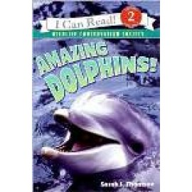 Amazing Dolphins (I Can Read Level 2)