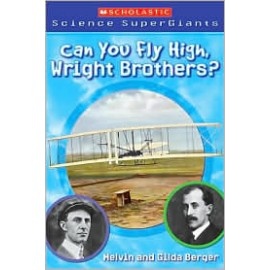 Can You Fly High, Wright Brothers? (Level  5 Reader)