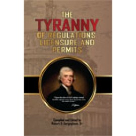 Tyranny of Regulations, Licensure and Permits (2013)