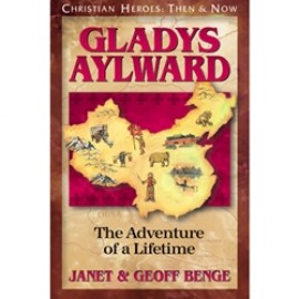 Gladys Aylward: The Adventure of a Lifetime (Christian Heroes)