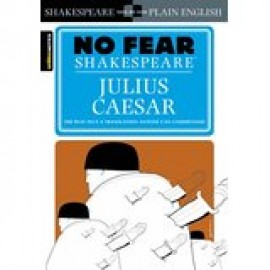 Julius Caesar (Sparknotes No Fear Shakespeare)