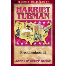 Harriet Tubman: Freedombound (Heroes of History)
