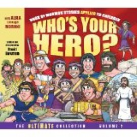 Who's Your Hero?: The Ultimate Collection, Volume 2