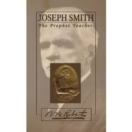 Joseph Smith the Prophet-Teacher (1908)