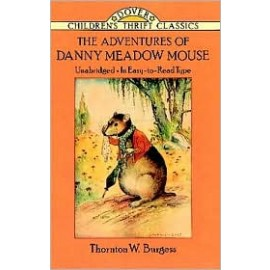 Adventures of Danny Meadow Mouse (Children's Thrift Classics)