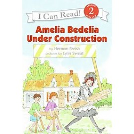 Amelia Bedelia Under Construction (Level 2 Reader)