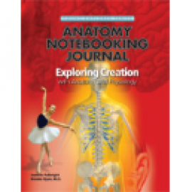 Exploring Creation with Human Anatomy and Physiology - Notebooking Journal