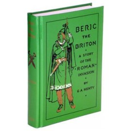 Beric the Britain: A Story of the Roman Invasion