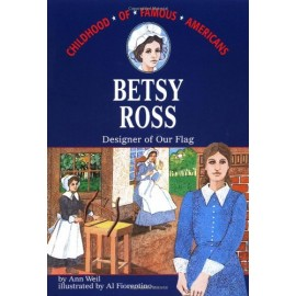 Betsy Ross: Designer of Our Flag (Childhood)