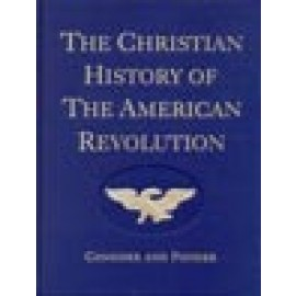 Christian History of the American Revolution, The: Consider and Ponder