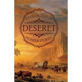 A Collection of Deseret's Pioneer Stories (circa 1884)