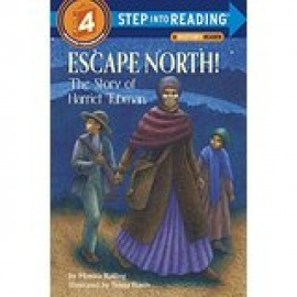 Escape North: The Story of Harriet Tubman (Level 4 Reader)