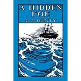 A Hidden Foe: A Romantic Adventure of Inheritance (1891)
